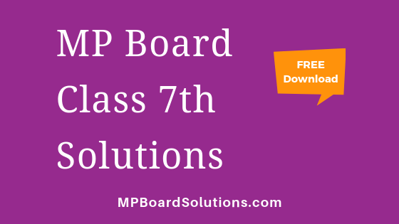 MP Board Class 7th Solutions