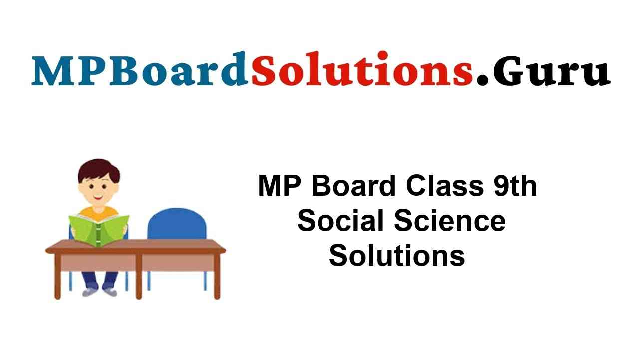 MP Board Class 9th Social Science