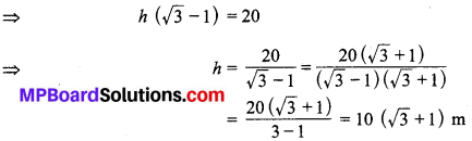 MP Board Class 10th Maths Solutions Chapter 9 त्रिकोणमिति के कुछ अनुप्रयोग Additional Questions 3