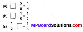 MP Board Class 6th Maths Solutions Chapter 7 Fractions Ex 7.6 7