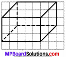 MP Board Class 7th Maths Solutions Chapter 15 ठोस आकारों का चित्रण Ex 15.2 image 5
