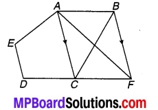 MP Board Class 9th Maths Solutions Chapter 9 समान्तर चतुर्भुज और त्रिभुजों के क्षेत्रफल Ex 9.3 11
