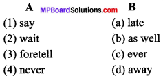 MP Board Class 9th General English The Spring Blossom Solutions Chapter 4 Today and Tomorrow 1
