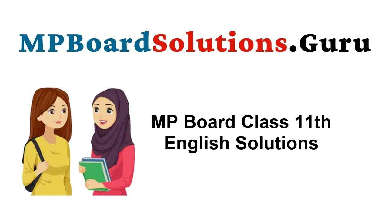 MP Board Class 11th English Solutions A Voyage, The Spectrum
