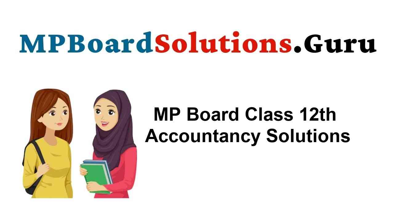 MP Board Class 12th Accountancy Important Questions with Answers
